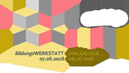 Bildungs Werkstatt-Dialog 2018